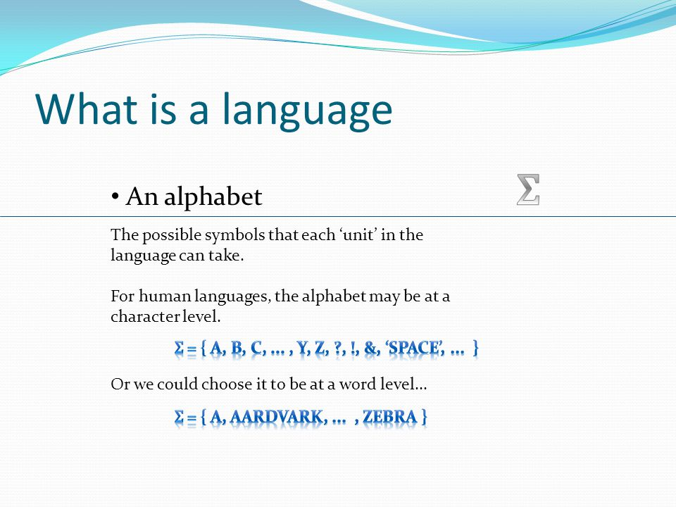 What is a language Σ 2 = Σ × Σ gives us all the possible pairs of symbols.