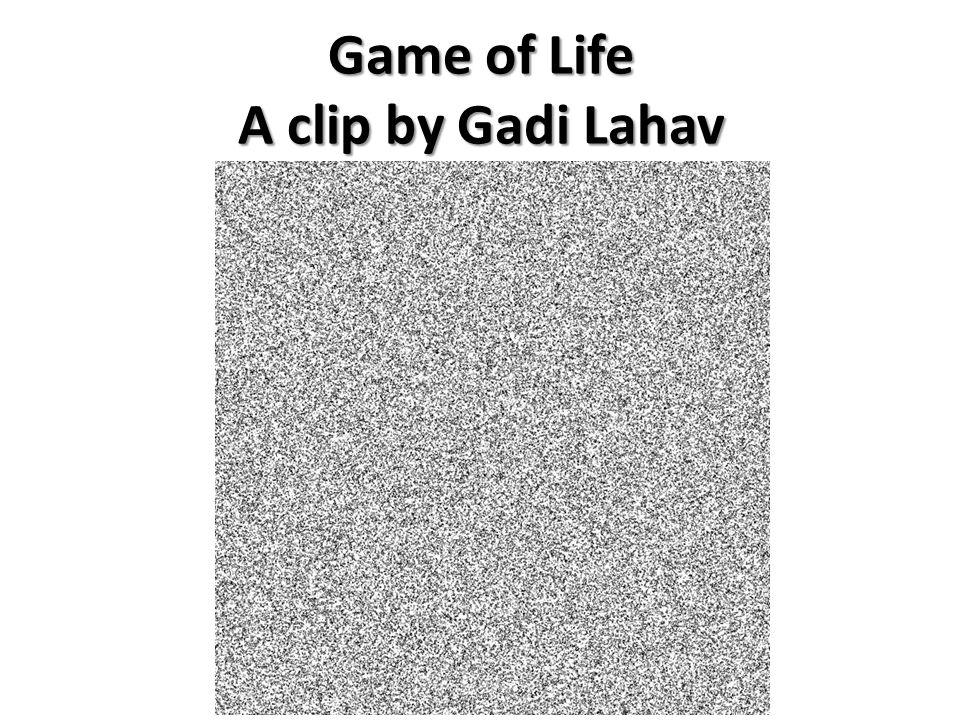 Game of Life A clip by Gadi Lahav