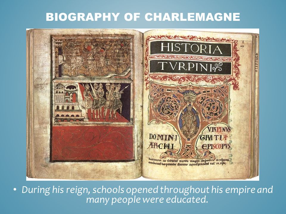 During his reign, schools opened throughout his empire and many people were educated. BIOGRAPHY OF CHARLEMAGNE