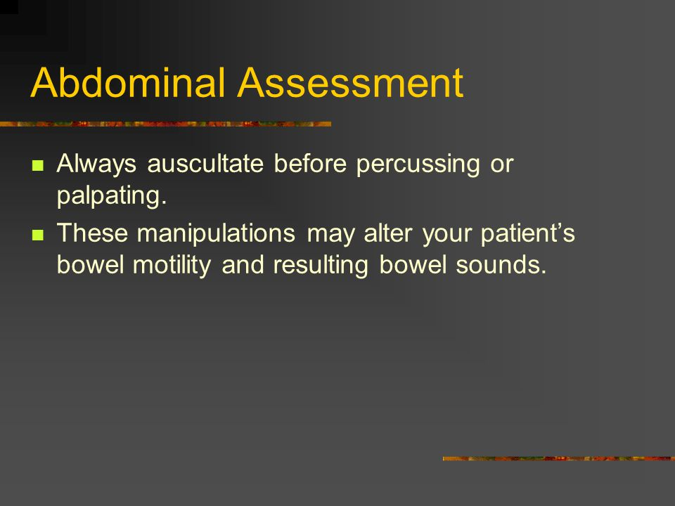 Abdominal Assessment Inspect the skin of the abdomen and flank's for: 1.