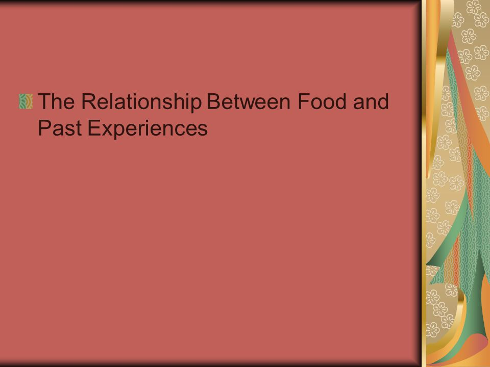 The Relationship Between Food and Past Experiences