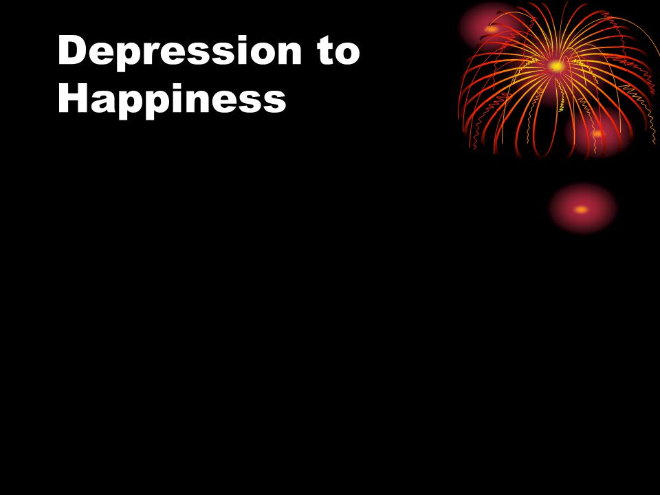 Depression to Happiness