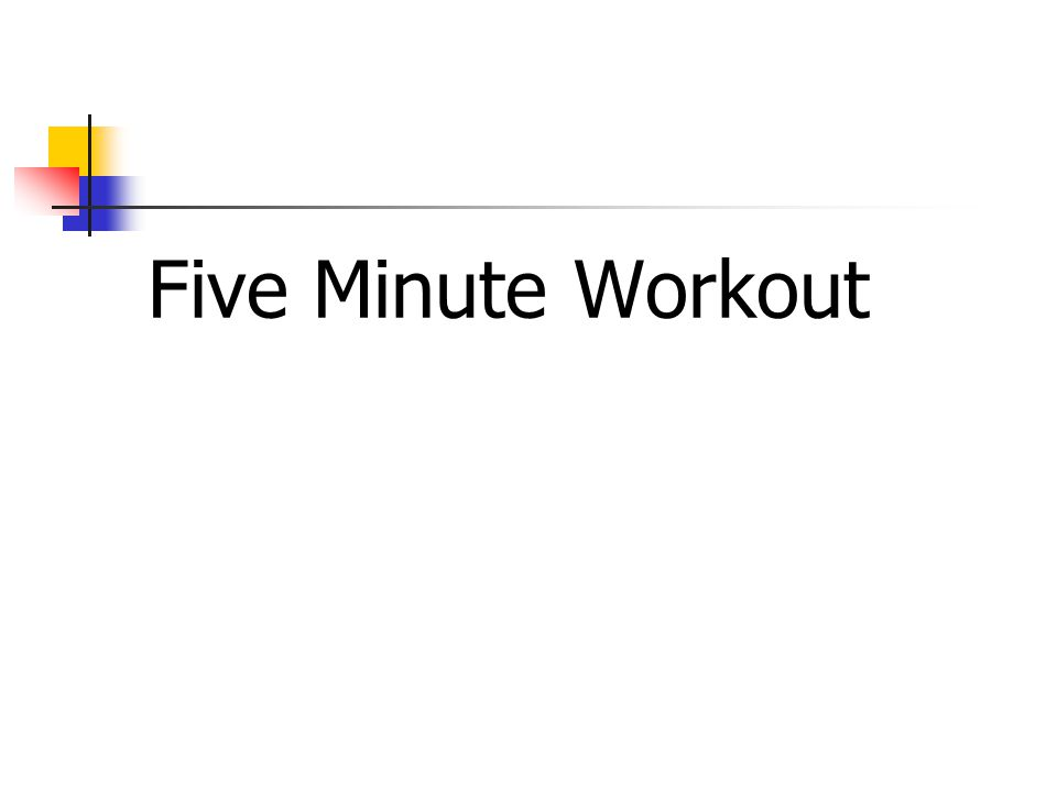 Five Minute Workout
