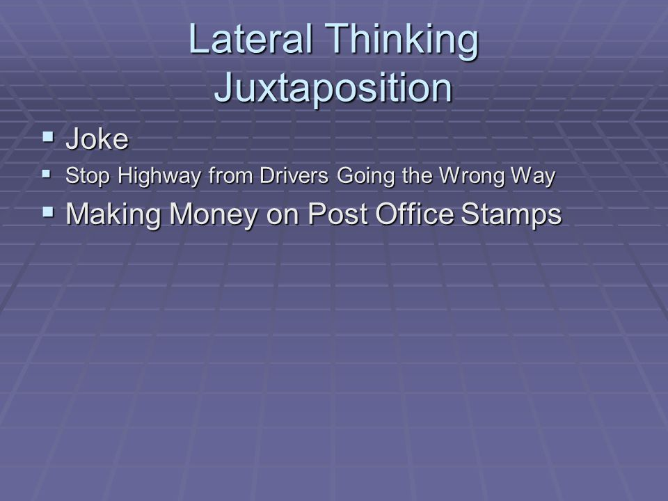 Lateral Thinking Juxtaposition  Joke  Stop Highway from Drivers Going the Wrong Way  Making Money on Post Office Stamps