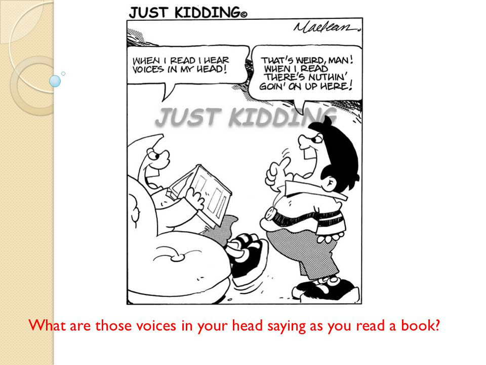 What are those voices in your head saying as you read a book?