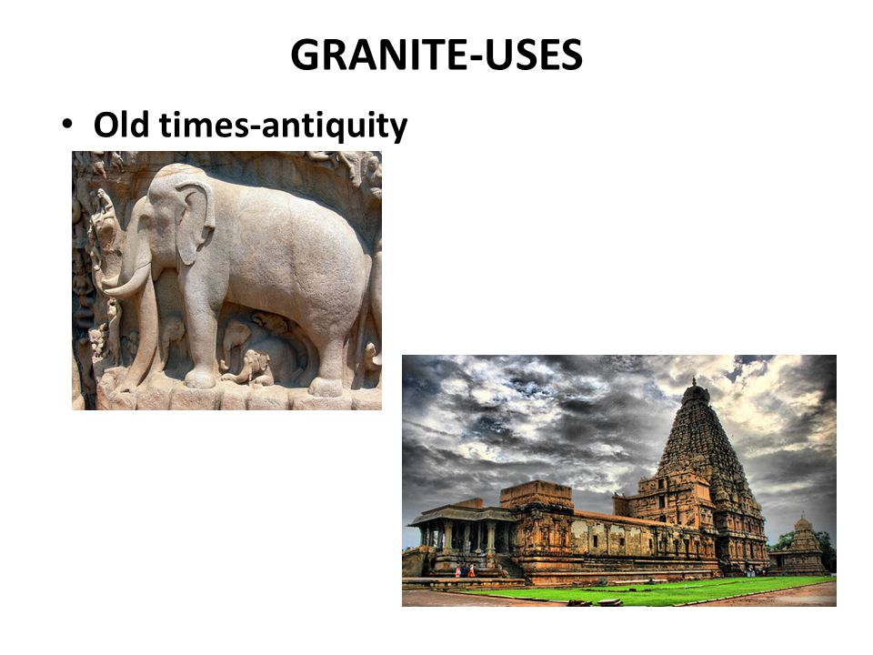 GRANITE-USES Old times-antiquity