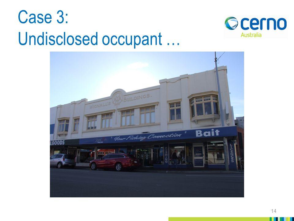 Case 3: Undisclosed occupant … 14