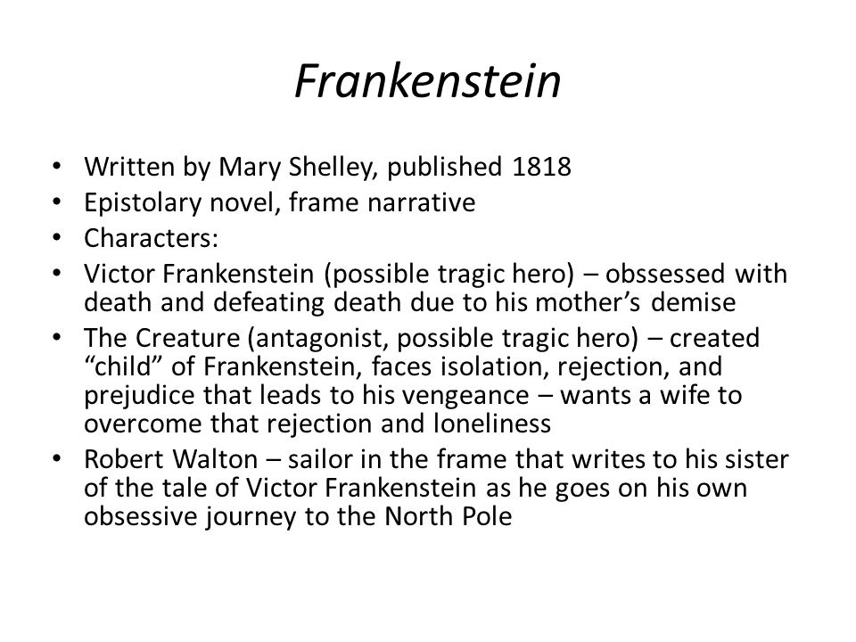 Frankenstein themes Dangerous knowledge of science (making the monster) Sublime nature (mountain cliff/Frankenstein's childhood home) Alienation and rejection Feminism – loss of motherhood