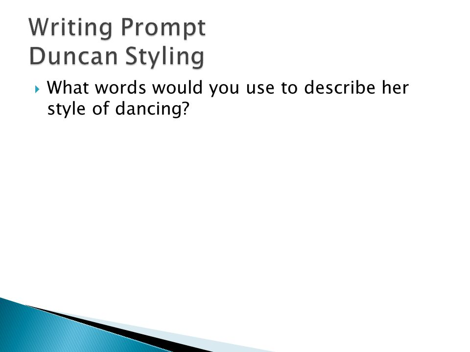  What words would you use to describe her style of dancing