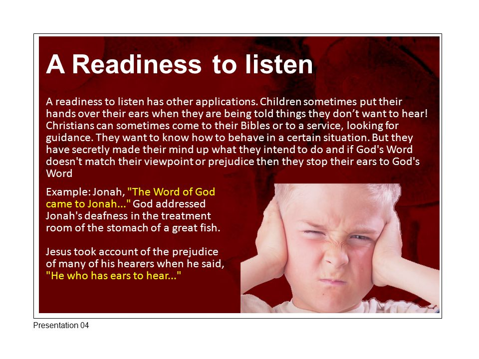 A Readiness to listen A readiness to listen has other applications.