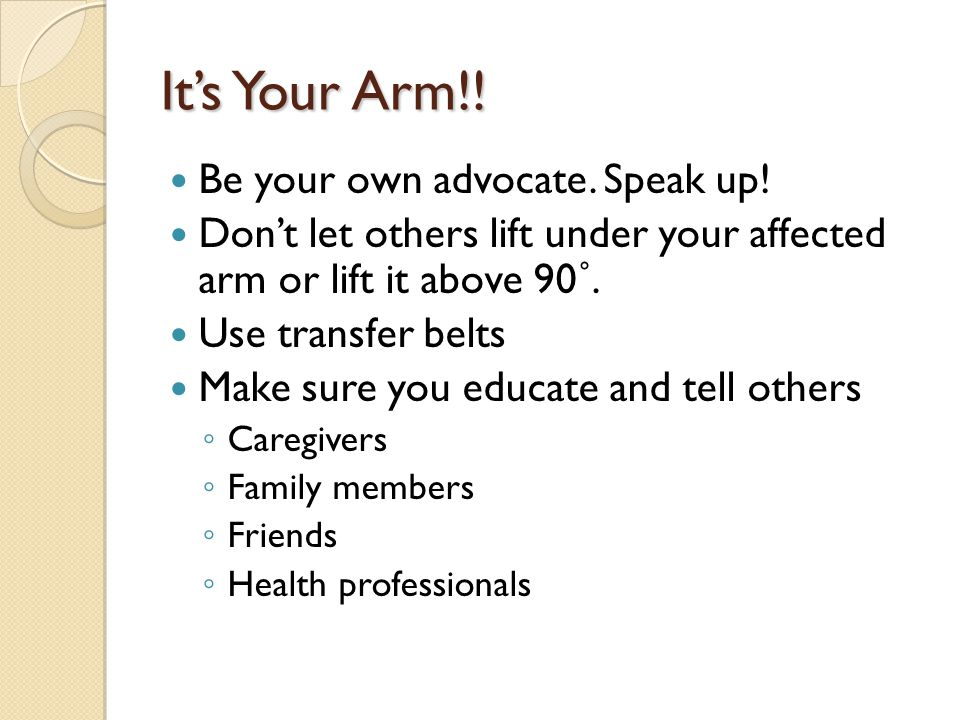 It's Your Arm!.Be your own advocate. Speak up.