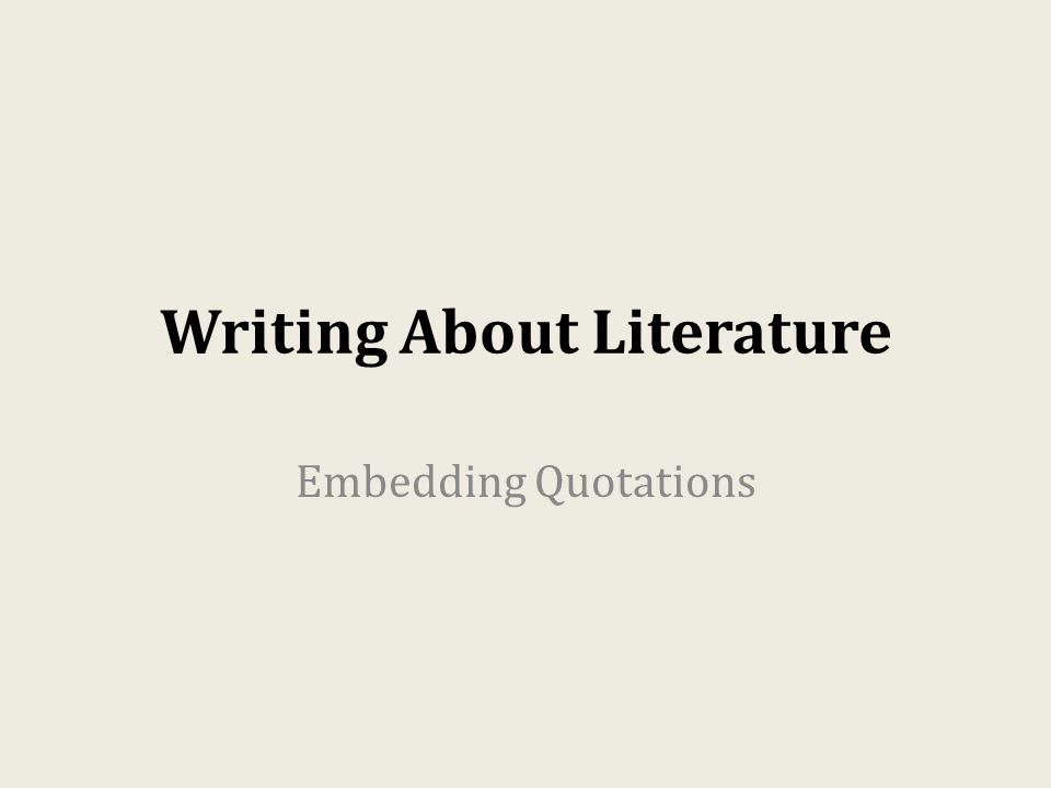 Writing About Literature Embedding Quotations