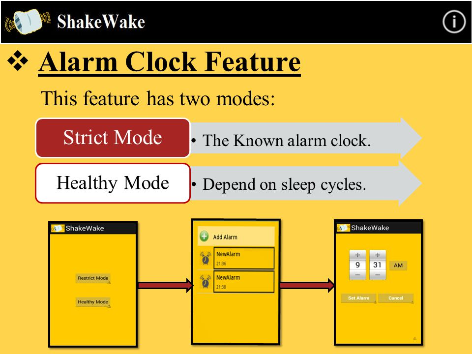  Alarm Clock Feature This feature has two modes: The Known alarm clock. Strict Mode Depend on sleep cycles. Healthy Mode