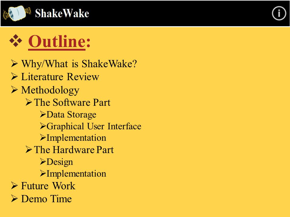  Outline  Why/What is ShakeWake.