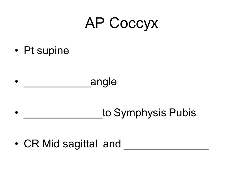 AP Coccyx Pt supine ___________angle _____________to Symphysis Pubis CR Mid sagittal and ______________