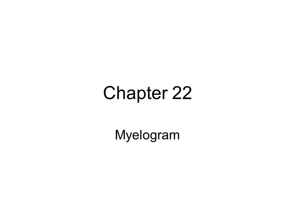 Chapter 22 Myelogram
