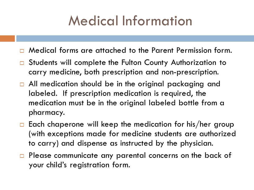 Medical Information  Medical forms are attached to the Parent Permission form.