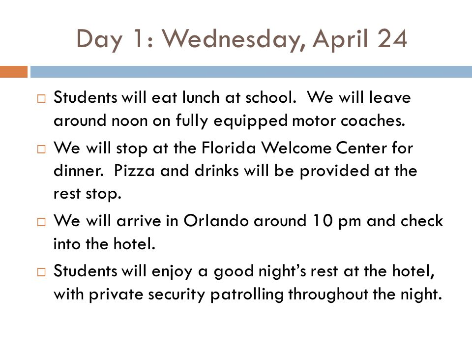 Day 1: Wednesday, April 24  Students will eat lunch at school.