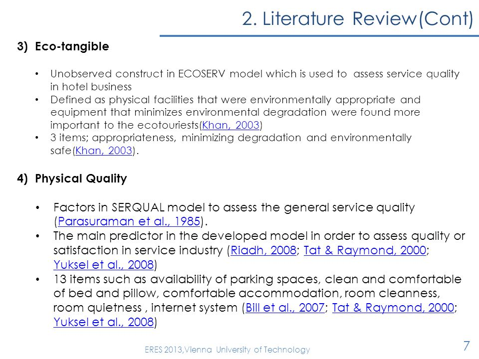 2. Literature Review(Cont) 7 ERES 2013,Vienna University of Technology 3)Eco-tangible Unobserved construct in ECOSERV model which is used to assess se
