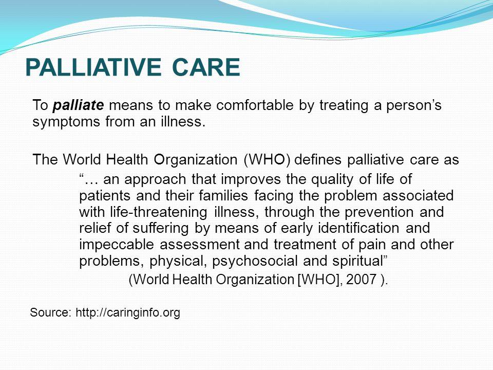 PALLIATIVE CARE/HOSPICE Palliative care is not the same as hospice.