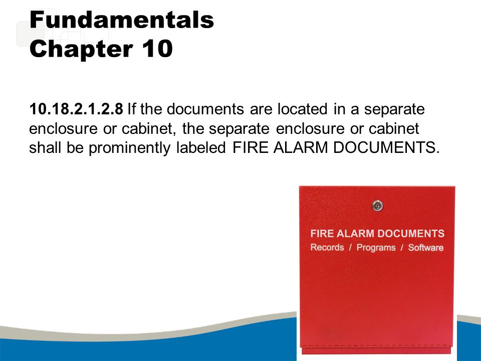 Fundamentals Chapter 10 10.18.2.1.2.8 If the documents are located in a separate enclosure or cabinet, the separate enclosure or cabinet shall be prom