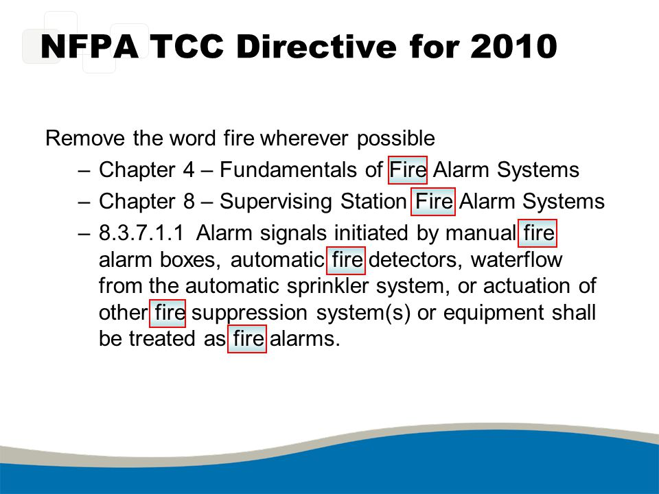 NFPA and Mass Notification Chapter 24 Emergency Communications Systems 24.2 One-Way Emergency Communications Systems 24.2.1 In-Building Emergency Voice/Alarm Communications Systems 24.2.1.1* Section 24.2.1 shall be used in the design and application of emergency voice/alarm communications for fire alarm systems.