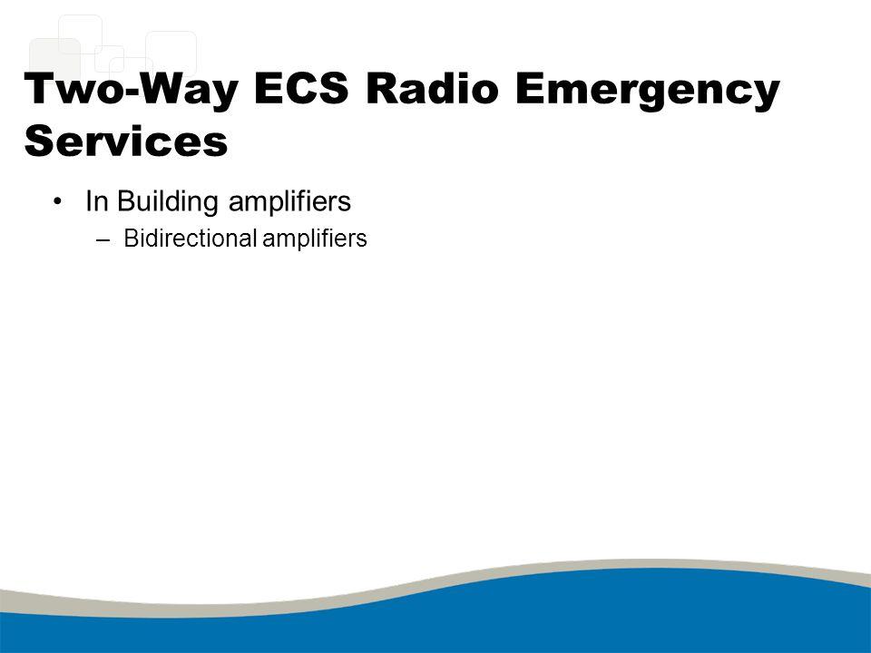 Two-Way ECS Radio Emergency Services In Building amplifiers –Bidirectional amplifiers