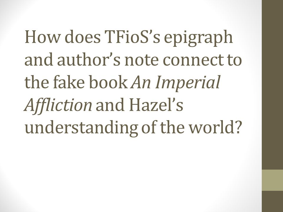 How does TFioS's epigraph and author's note connect to the fake book An Imperial Affliction and Hazel's understanding of the world?