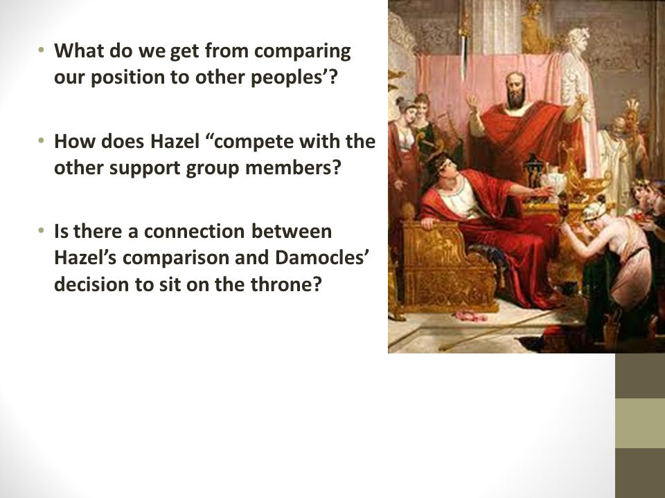 """What do we get from comparing our position to other peoples'? How does Hazel """"compete with the other support group members? Is there a connection betw"""