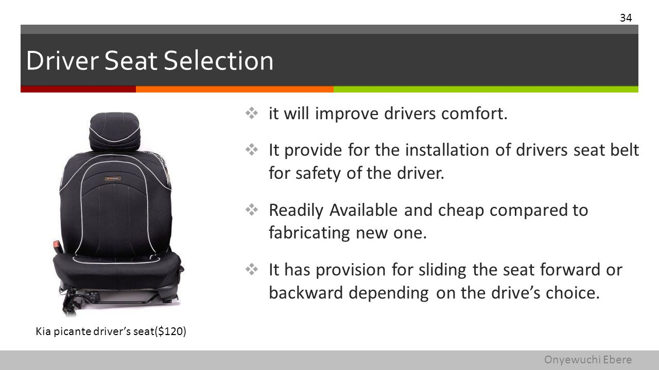 Driver Seat Selection  it will improve drivers comfort.