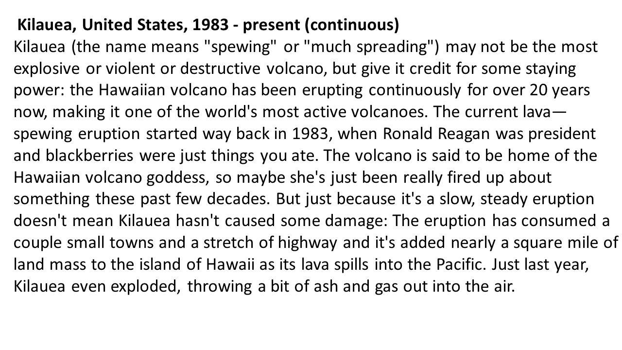 Kilauea, United States, 1983 - present (continuous) Kilauea (the name means