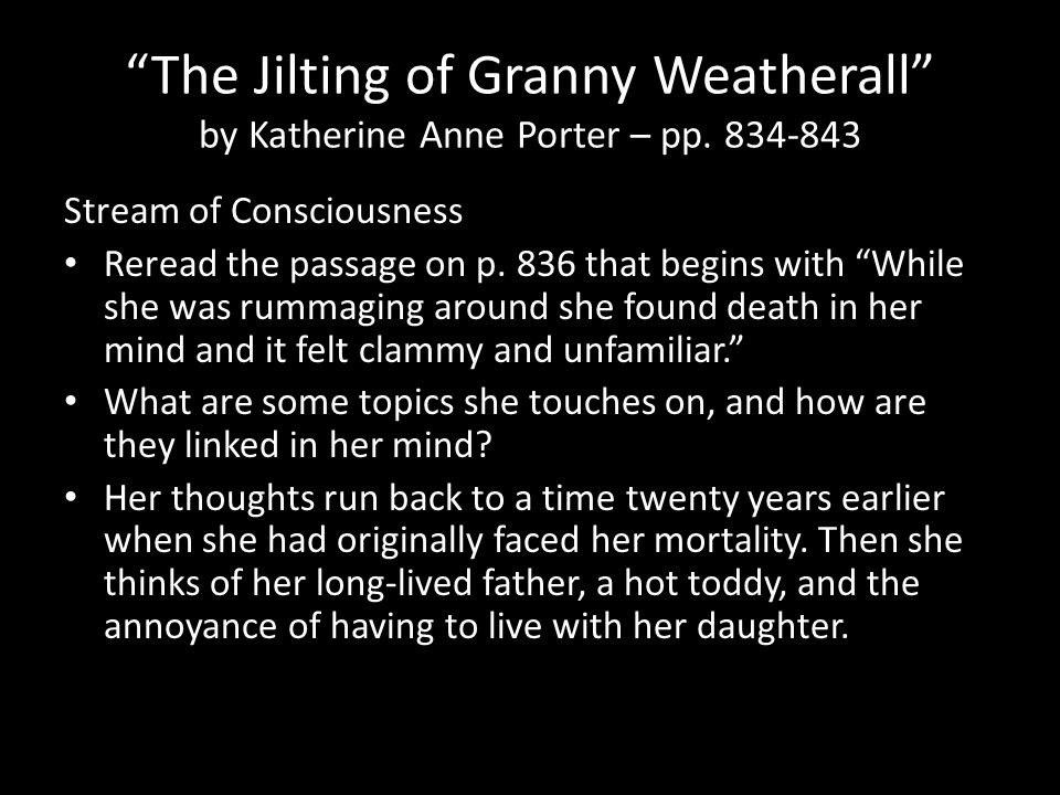 The Jilting of Granny Weatherall by Katherine Anne Porter – pp.