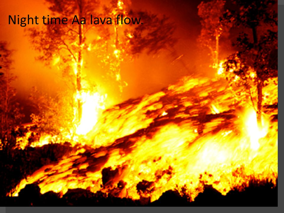 Night time Aa lava flow.
