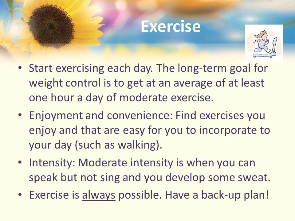 Exercise Start exercising each day.