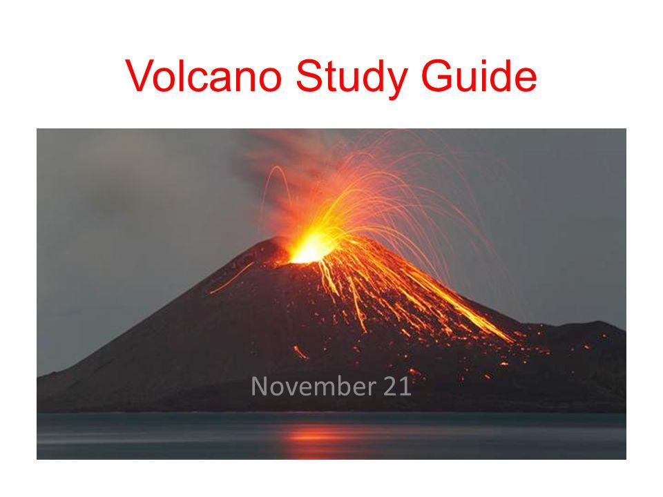 Volcano Study Guide November 21