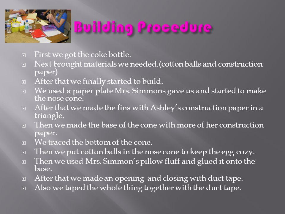  Cotton balls  Pillow Fluff  Construction Paper  Duct tape  Masking tape  Coke soda bottle