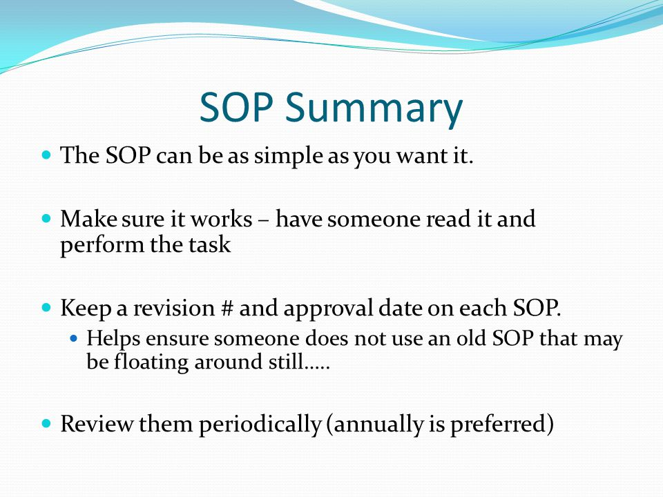 SOP Summary The SOP can be as simple as you want it.