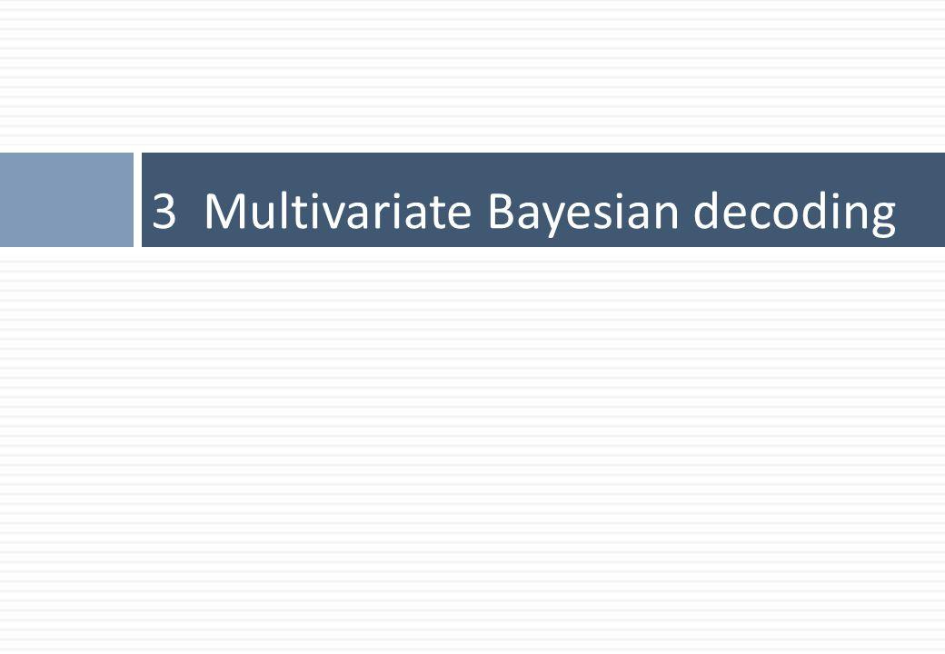 3 Multivariate Bayesian decoding