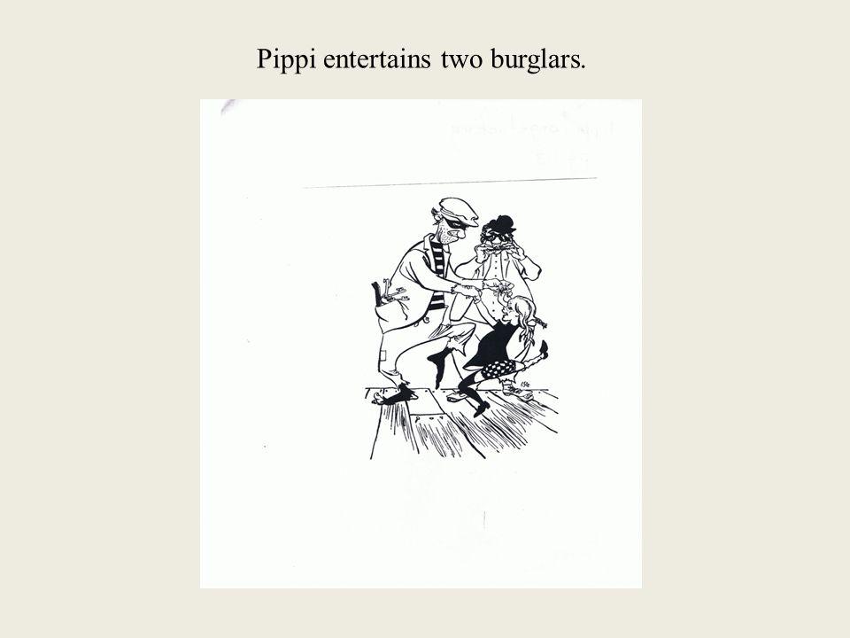 Pippi entertains two burglars.