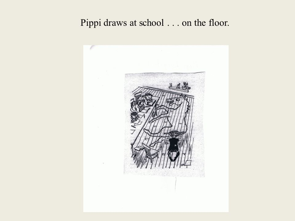 Pippi draws at school... on the floor.
