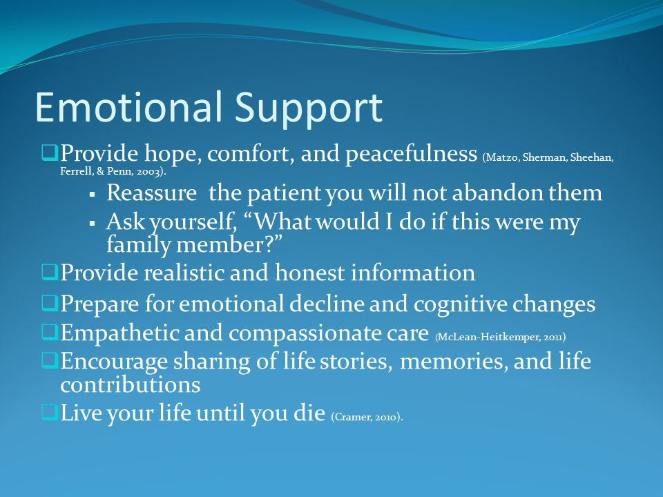 Emotional Support  Provide hope, comfort, and peacefulness (Matzo, Sherman, Sheehan, Ferrell, & Penn, 2003).