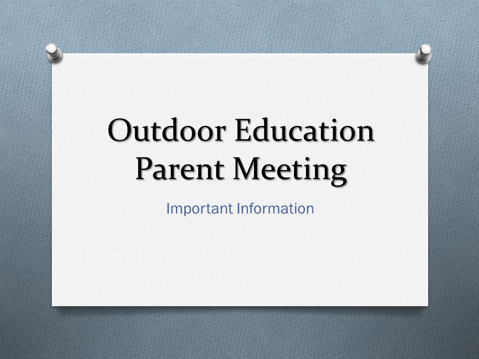 Outdoor Education Parent Meeting Important Information