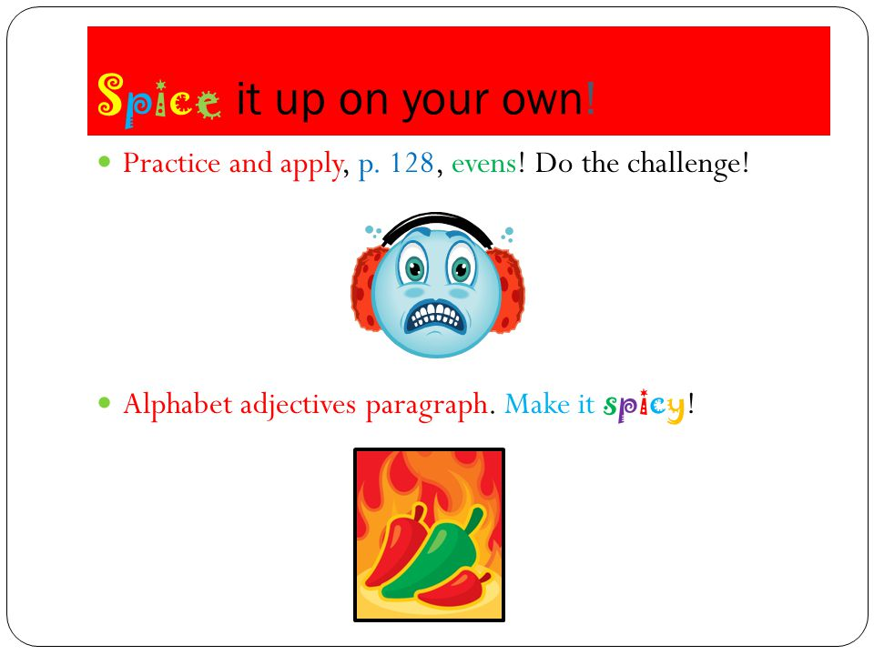 Nouns can become adjectives too.Remember how nouns can be c______ or P________.