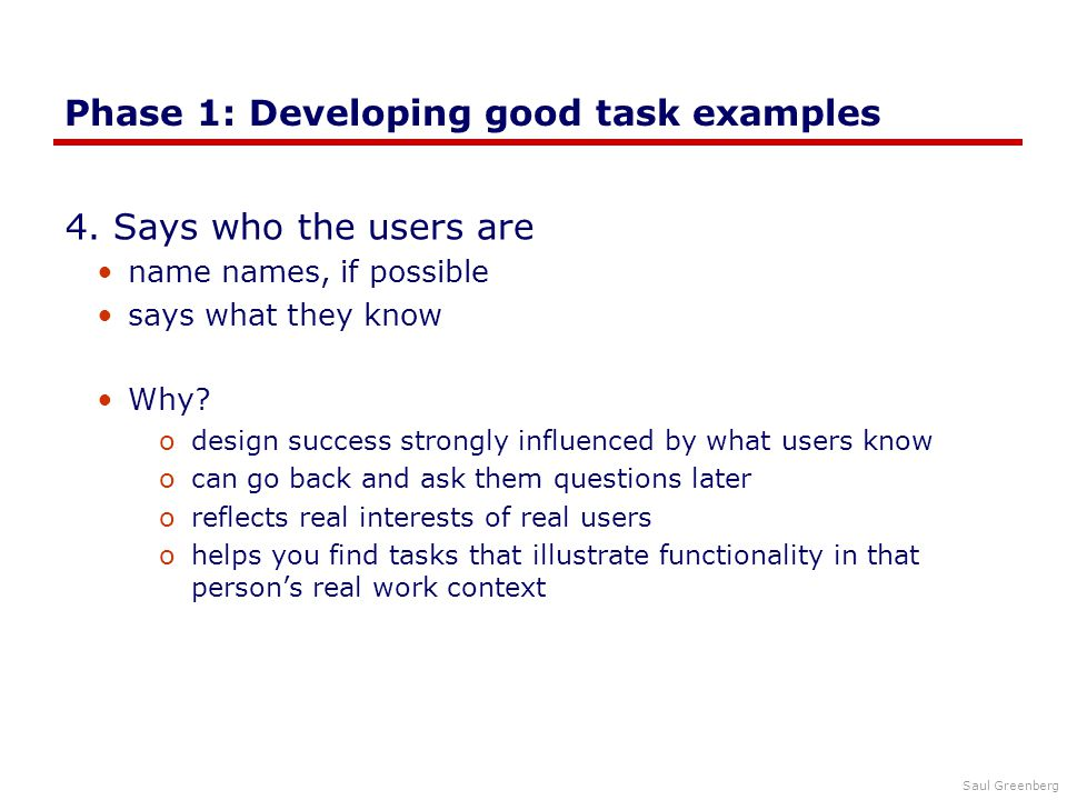 Saul Greenberg Phase 1: Developing good task examples 4.