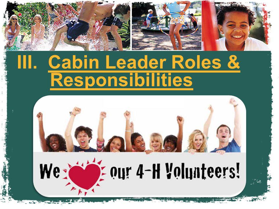 III. Cabin Leader Roles & Responsibilities