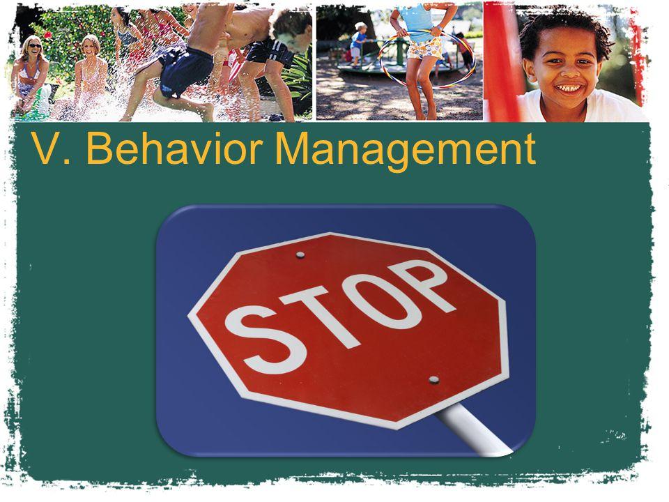 V. Behavior Management