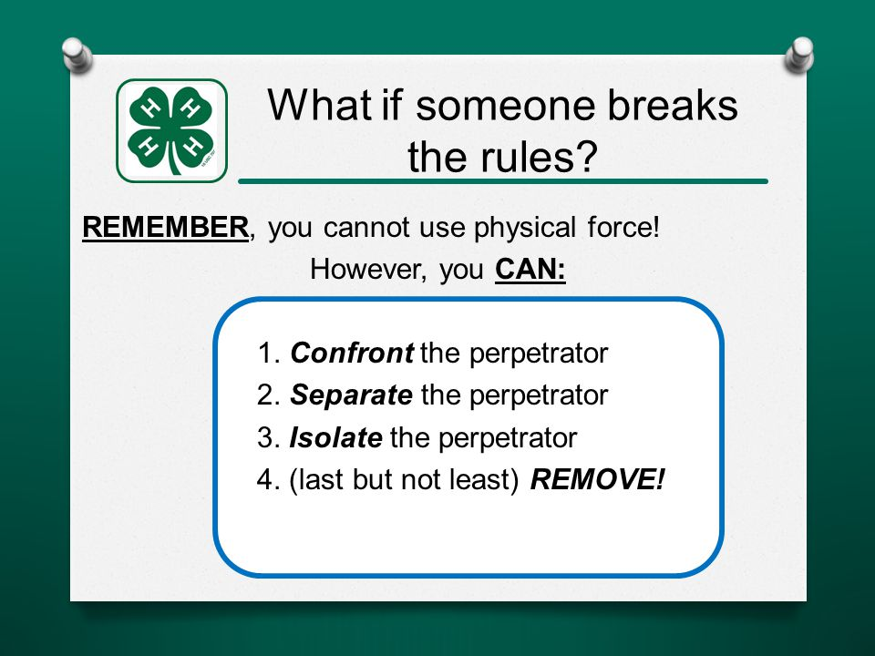 What if someone breaks the rules. REMEMBER, you cannot use physical force.