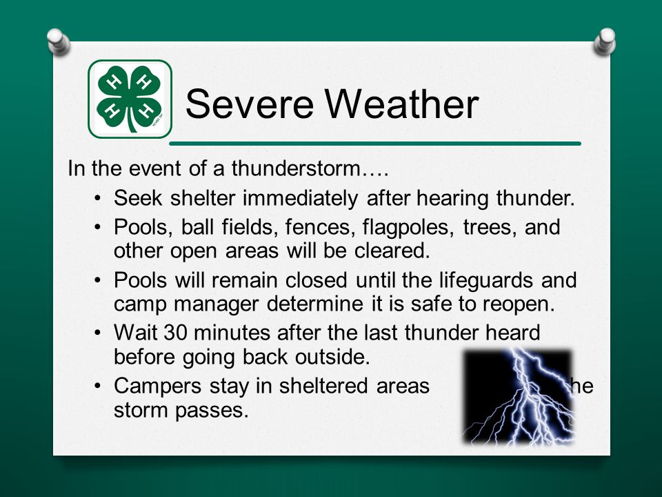 In the event of a thunderstorm…. Seek shelter immediately after hearing thunder.