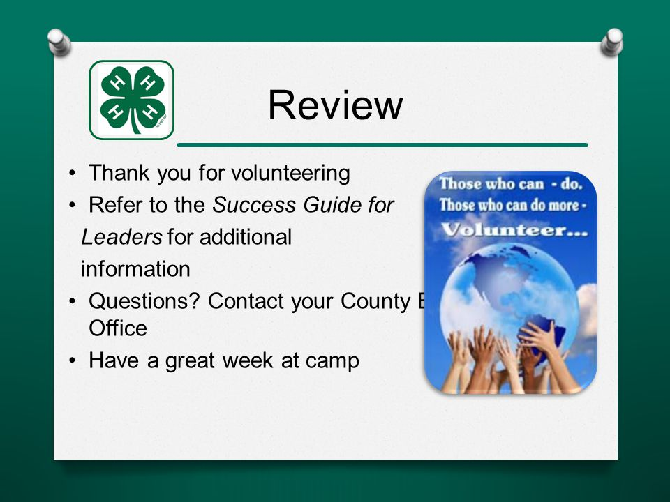 Review Thank you for volunteering Refer to the Success Guide for Leaders for additional information Questions.