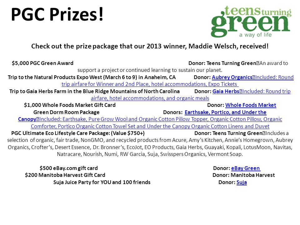 Some of our partners… Leading businesses, organizations, and media partners have joined Teens Turning Green for Project Green Challenge for 2014.